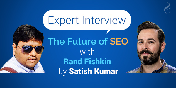 Expert Interview: The Future of SEO in 2017 and Beyond with Rand Fishkin