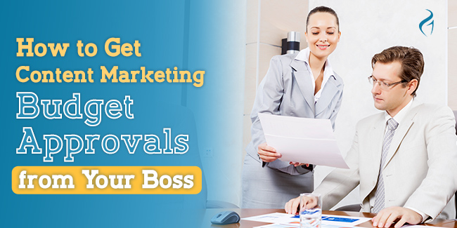 A Step by Step Guide on How to Approach Your Boss for Content Marketing Budgets