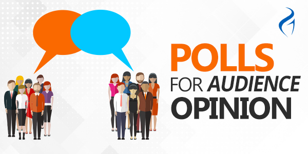 Polls for audience opinion